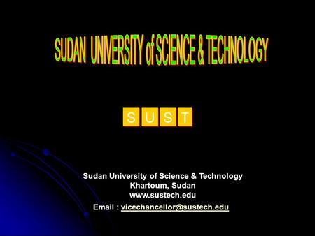 Sudan University of Science & Technology Khartoum, Sudan    U U T T S S S S.