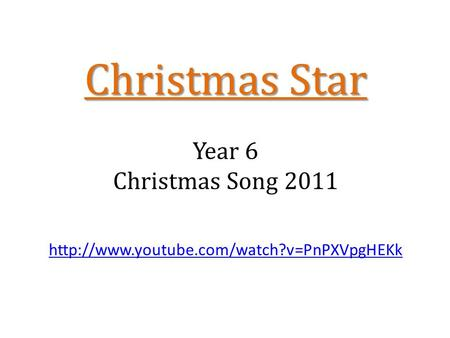 Christmas Star Year 6 Christmas Song 2011