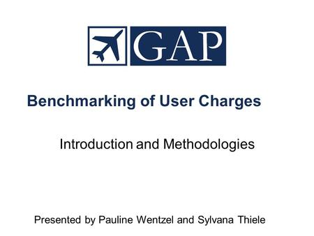 Benchmarking of User Charges Introduction and Methodologies Presented by Pauline Wentzel and Sylvana Thiele.