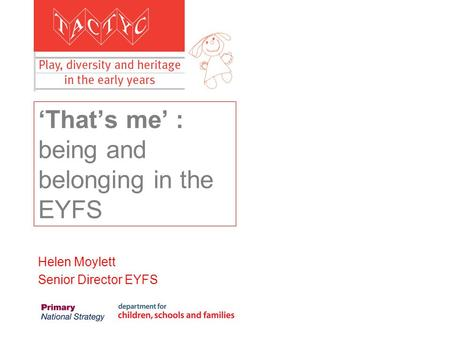 'That's me' : being and belonging in the EYFS