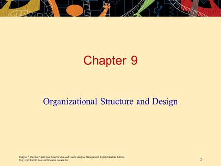 Chapter 9, Stephen P. Robbins, Mary Coulter, and Nancy Langton, Management, Eighth Canadian Edition. Copyright © 2005 Pearson Education Canada Inc. 1 Chapter.