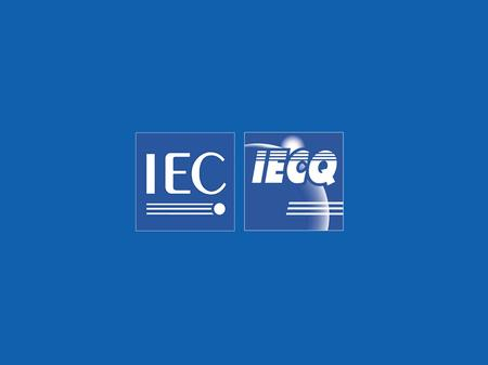 2 Chris Agius Executive Secretary IECQ Chris Agius Executive Secretary IECQ Introduction to the IECQ International Certification System Focus – IECQ Hazardous.