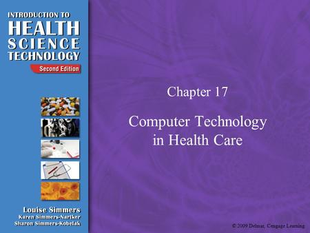 © 2009 Delmar, Cengage Learning Chapter 17 Computer Technology in Health Care.