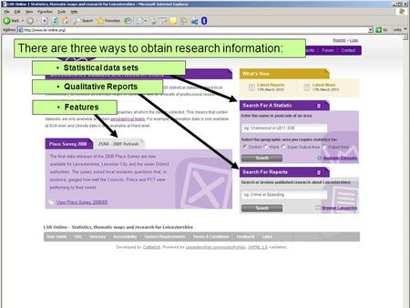There are three ways to obtain research information: Statistical data sets Qualitative Reports Features.