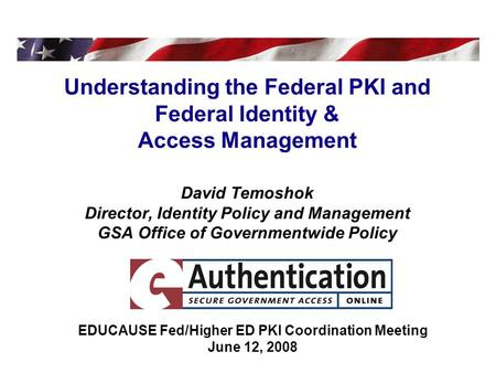EDUCAUSE Fed/Higher ED PKI Coordination Meeting