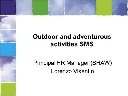 Outdoor and adventurous activities SMS Principal HR Manager (SHAW) Lorenzo Visentin.