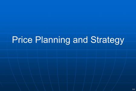 Price Planning and Strategy
