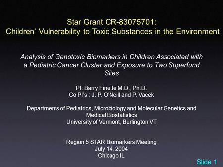 Star Grant CR-83075701: Children' Vulnerability to Toxic Substances in the Environment Analysis of Genotoxic Biomarkers in Children Associated with a Pediatric.