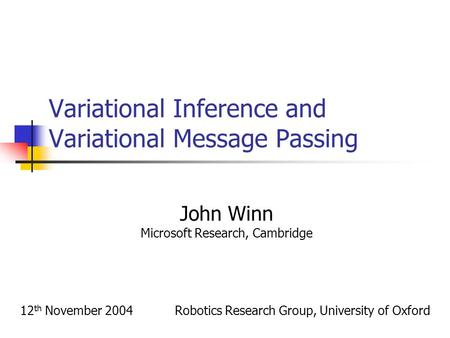 Variational Inference and Variational Message Passing