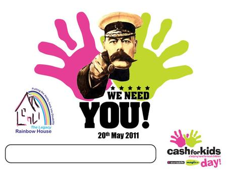 For the all the latest information visit www.rockfm.co.uk/cashforkidswww.rockfm.co.uk/cashforkids 20 th May 2011.