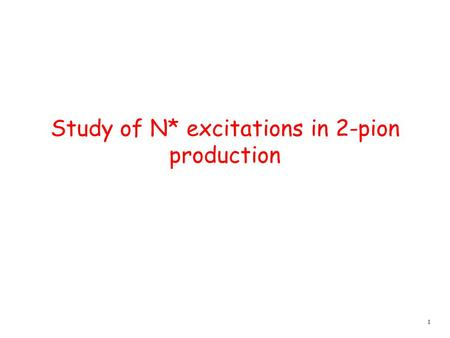 1 Study of N* excitations in 2-pion production. 2 Analysis of  +  - p single differential cross-sections.  p  -  ++ p+0p+0 pppp 