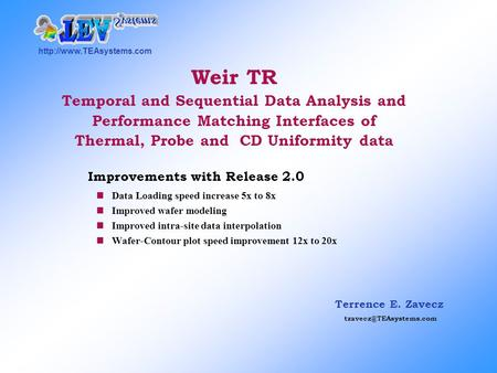 Terrence E. Zavecz Weir TR Temporal and Sequential Data Analysis and Performance Matching Interfaces of.