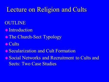 an introduction to religious cults The term cult implies a cult is a structured group, most of whose members demonstrate unquestioned loyalty to a dynamic leader the cult leader governs most, if not all, aspects of the lives of his or her followers, often insisting that they break all ties with the world outside of the cult.
