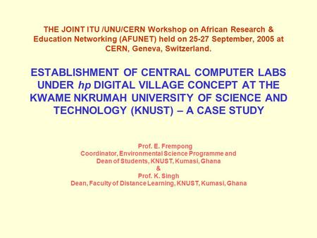 THE JOINT ITU /UNU/CERN Workshop on African Research & Education Networking (AFUNET) held on 25-27 September, 2005 at CERN, Geneva, Switzerland. ESTABLISHMENT.