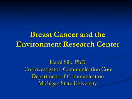 communication studies ia breast cancer Among all types of cancer, breast cancer is one of the most  recent studies  suggested that natural compounds from dietary sources can target.