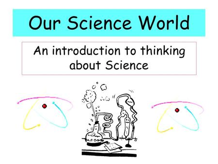 An introduction to thinking about Science
