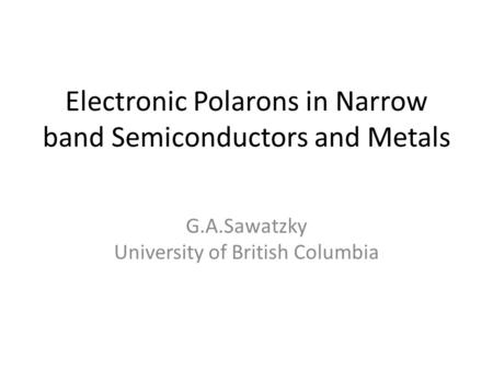 Electronic Polarons in Narrow band Semiconductors and Metals