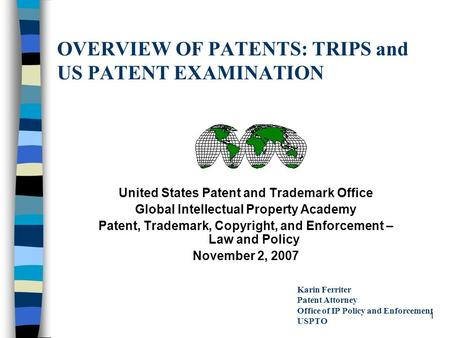 OVERVIEW OF PATENTS: TRIPS and US PATENT EXAMINATION