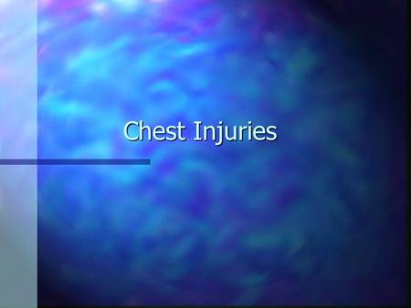 Chest Injuries Introduction n Chest trauma is often sudden and dramatic n Accounts for 25% of all trauma deaths n 2/3 of deaths occur after reaching.