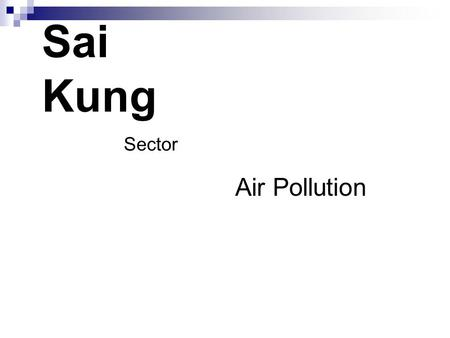 Sai Kung Sector Air Pollution. Geographical characteristics and popultaion Sai Kung District covers area of 12,680 hectares and has a population of: Sai.