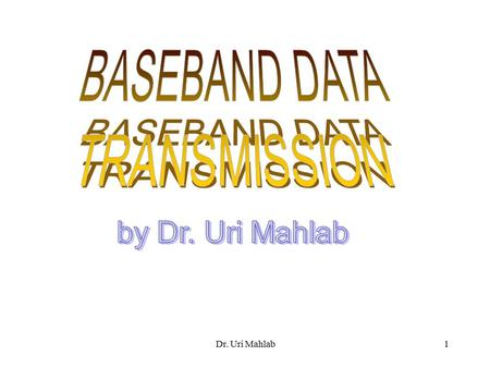 Dr. Uri Mahlab1. 2 Informationsource TransmitterTransmitter Channel ReceiverReceiver Decision Communication system.