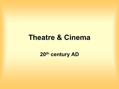 Theatre & Cinema 20th century AD.