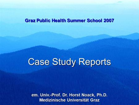 Case Study Reports Graz Public Health Summer School 2007