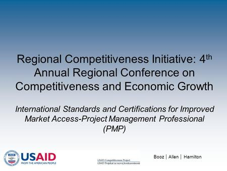 Regional Competitiveness Initiative: 4 th Annual Regional Conference on Competitiveness and Economic Growth International Standards and Certifications.