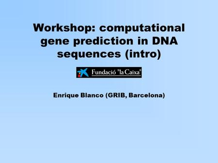 Workshop: computational gene prediction in DNA sequences (intro)