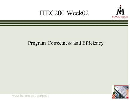 Www.ics.mq.edu.au/ppdp ITEC200 Week02 Program Correctness and Efficiency.