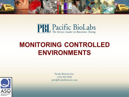 MONITORING CONTROLLED ENVIRONMENTS Pacific BioLabs Inc. (510) 964-9000