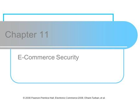 Chapter 11 E-Commerce Security