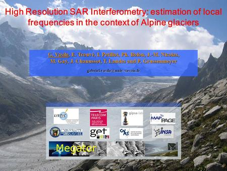 7 th CNES/DLR Workshop LISTIC / TSI / GIPSA-lab / MAP-PAGE1 High Resolution SAR Interferometry: estimation of local frequencies in the context of Alpine.