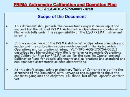 PRIMA Astrometry Calibration and Operation Plan PRIMA Astrometry Calibration and Operation Plan VLT-PLA-AOS-15759-0001 - draft Scope of the Document 