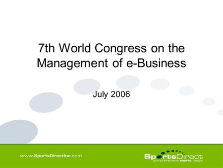 7th World Congress on the Management of e-Business July 2006.