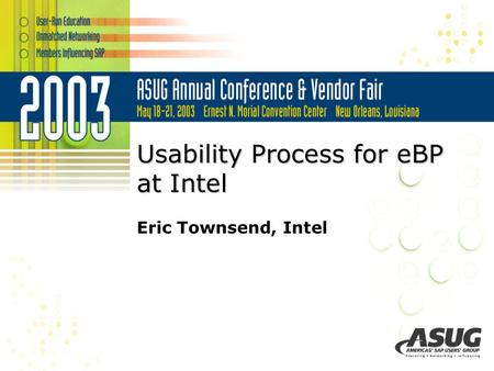 Usability Process for eBP at Intel Eric Townsend, Intel.