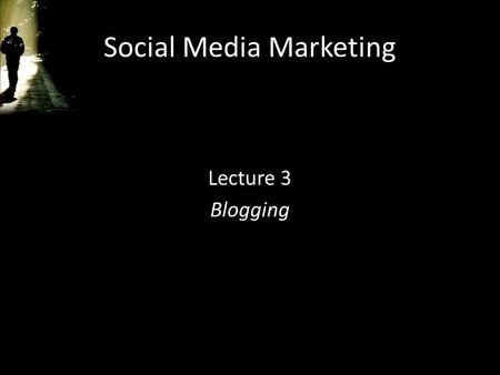 Social Media Marketing Lecture 3 Blogging. Jing Demo Demo of 3' video creation on Jing.