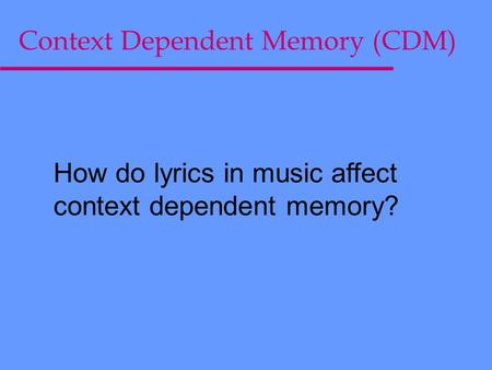 context dependent memory Context-dependent human extinction memory is mediated by a ventromedial prefrontal and hippocampal network.