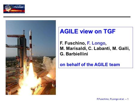 F.Fuschino, F.Longo et al. -- 1 AGILE view on TGF F. Fuschino, F. Longo, M. Marisaldi, C. Labanti, M. Galli, G. Barbiellini on behalf of the AGILE team.
