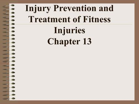 Injury Prevention and Treatment of Fitness Injuries Chapter 13.