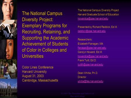 © 2003 The President and Fellows of Harvard College The National Campus Diversity Project: Exemplary Programs for Recruiting, Retaining, and Supporting.