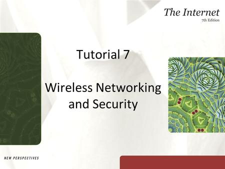 Tutorial 7 <strong>Wireless</strong> <strong>Networking</strong> and Security