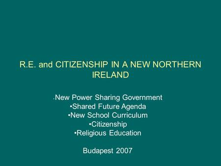 R.E. and CITIZENSHIP IN A NEW NORTHERN IRELAND
