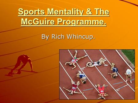 Sports Mentality & The McGuire Programme. By Rich Whincup.