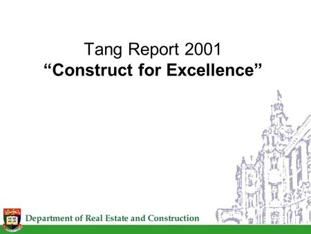 "Tang Report 2001 ""Construct for Excellence"". Background Sub-standard foundation works in several public housing developments in 1999 The Secretary for."