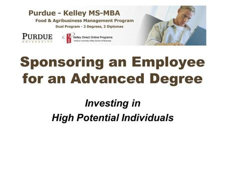 Sponsoring an Employee for an Advanced Degree Investing in High Potential Individuals.