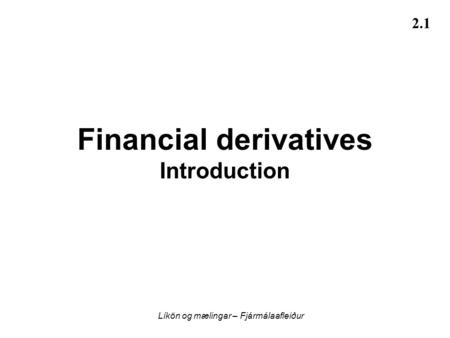 Financial derivatives Introduction