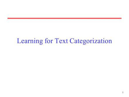 Learning for Text Categorization