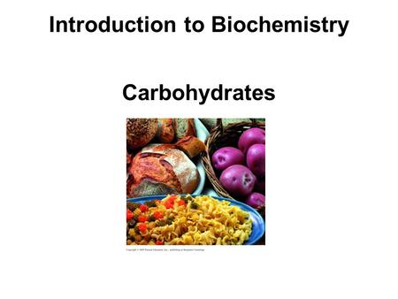 Introduction to Biochemistry Carbohydrates. Carbohydrates are a major source of energy from our diet. composed of the elements C, H and O. also called.