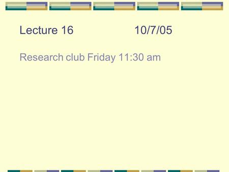 Lecture 1610/7/05 Research club Friday 11:30 am. Quiz 5 1. In August 1986, 1700 people died from asphyxiation in the Lake Nyos valley as a result of the.